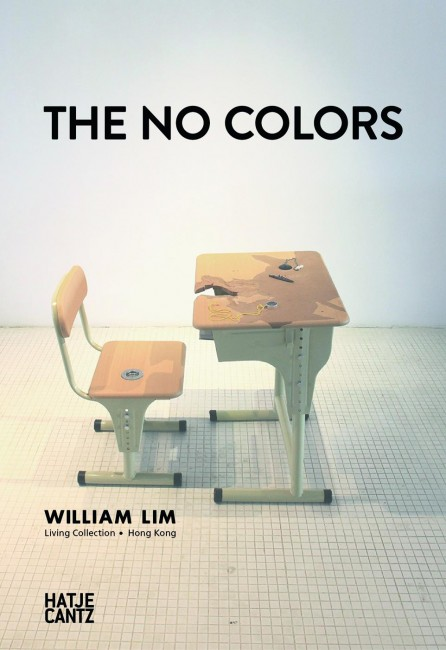 The No Colors: William Lim Living Collection Edited by Living Ltd., Texts by Birgit Donker, Hu Fang, Fionnuala McHugh, and Christoph Noe, Published by Hatje Cantz, 2014